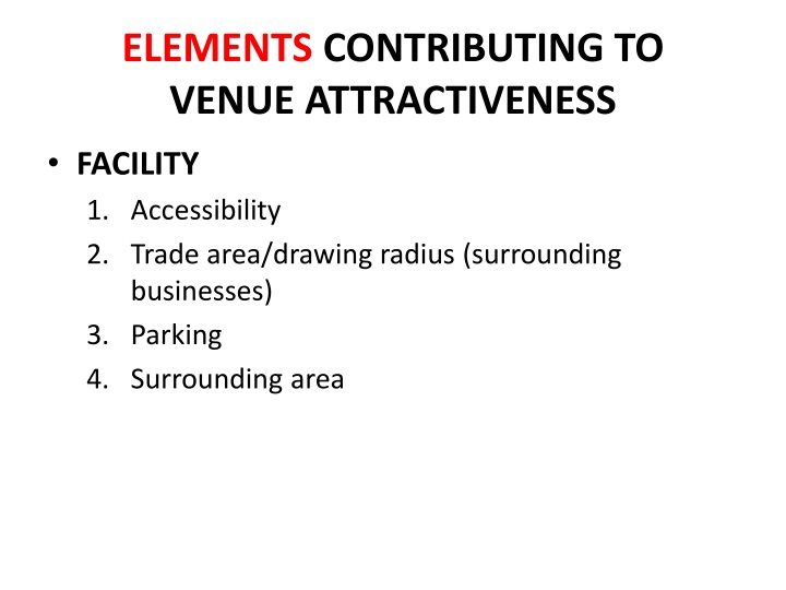 Elements contributing to venue attractiveness