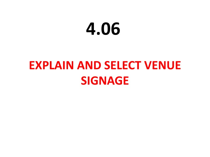 EXPLAIN AND SELECT VENUE SIGNAGE