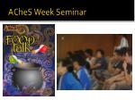 aches week seminar1