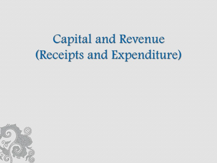 Capital and revenue receipts and expenditure