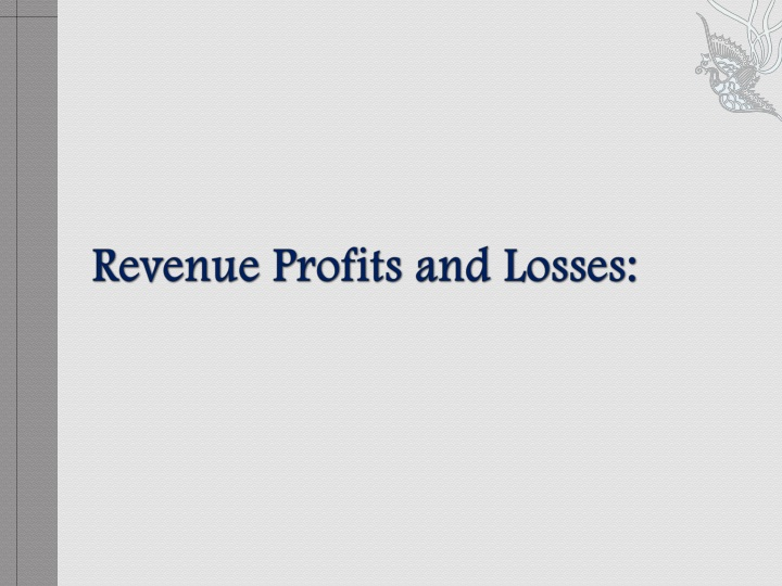 Revenue Profits and Losses: