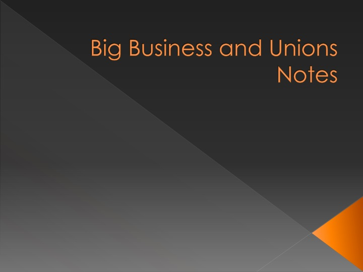 Big business and unions notes
