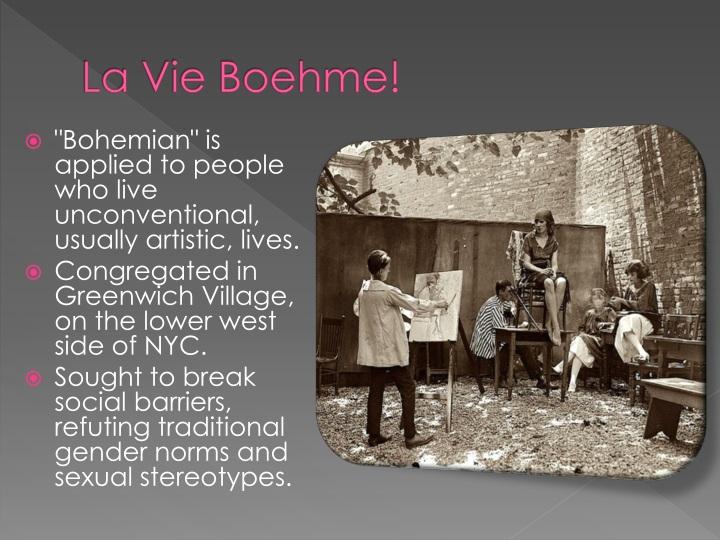 La Vie Boehme!