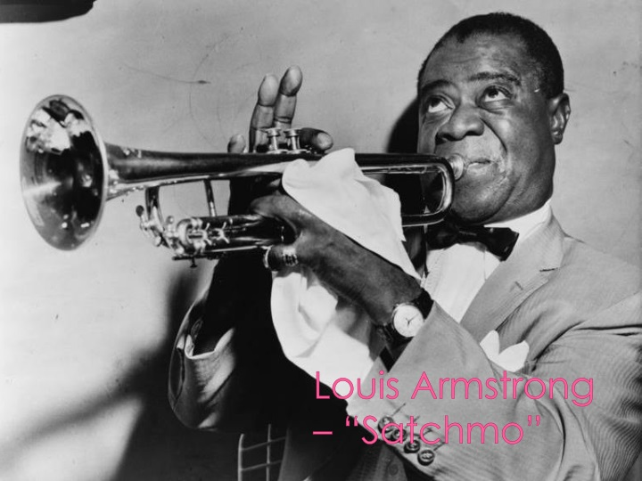 "Louis Armstrong – ""Satchmo"""