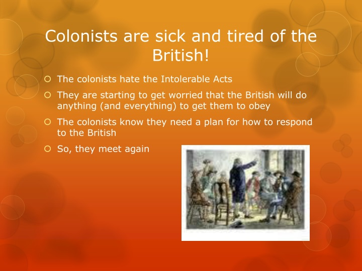 Colonists are sick and tired of the British!