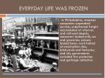 everyday life was frozen