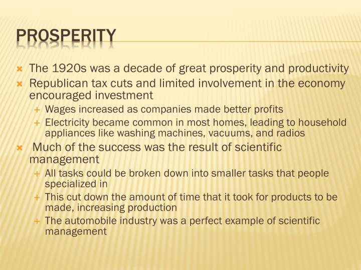 The 1920s was a decade of great prosperity and productivity