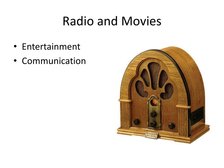 Radio and Movies