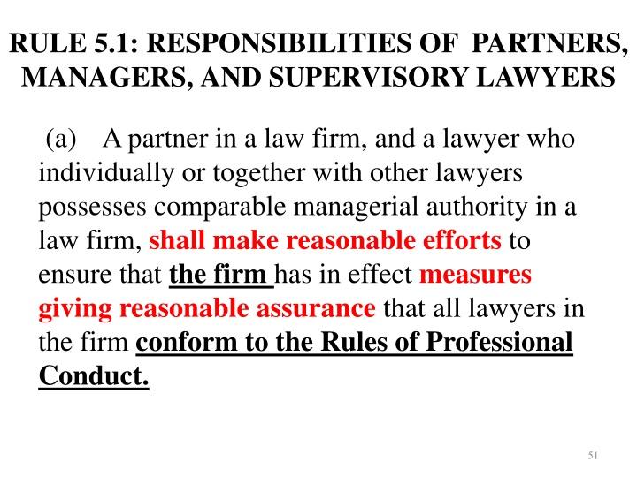 RULE 5.1: RESPONSIBILITIES OF