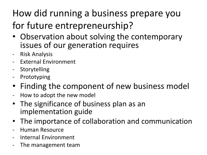How did running a business prepare you for future entrepreneurship?