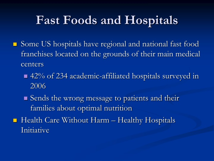 Fast Foods and Hospitals
