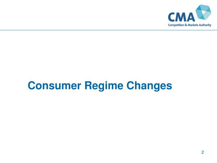 Consumer Regime Changes