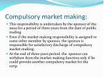 compulsory market making