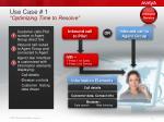 use case 1 optimizing time to resolve