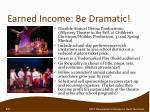 earned income be dramatic