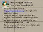 how to apply for utpa concurrent enrollment