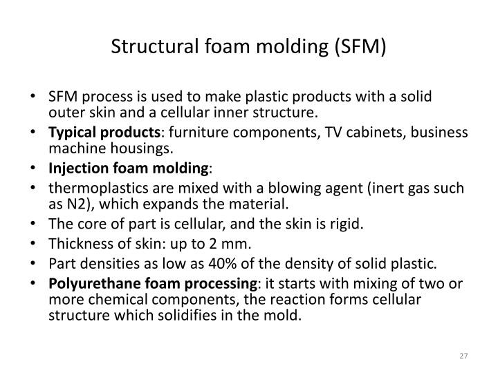 Structural foam molding (SFM)