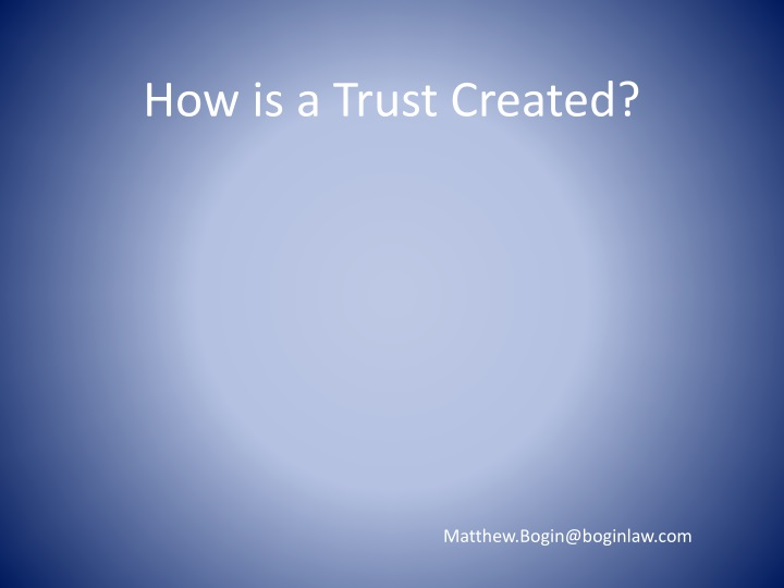 How is a Trust Created?