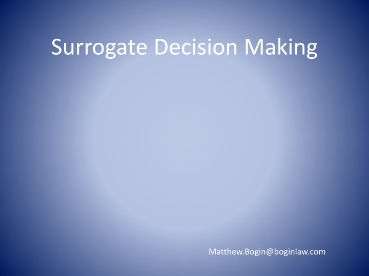Surrogate Decision Making