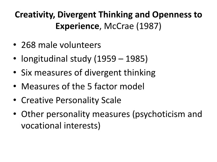 Creativity, Divergent Thinking and Openness to Experience