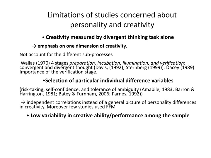 Limitations of studies concerned about personality and creativity