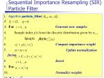 sequential importance resampling sir particle filter