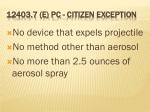 12403 7 e pc citizen exception