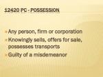 12420 pc possession