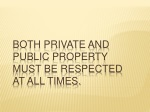 both private and public property must be respected at all times