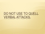 do not use to quell verbal attacks