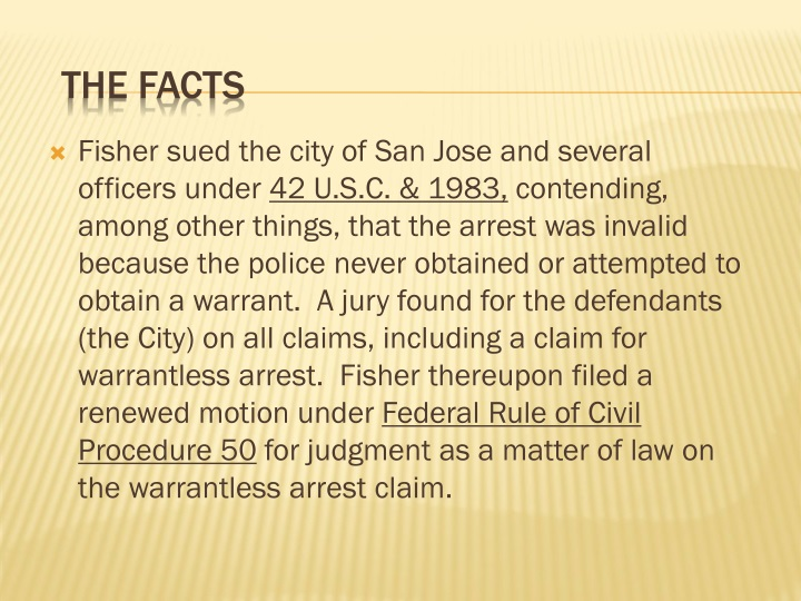 Fisher sued the city of San Jose and several officers under