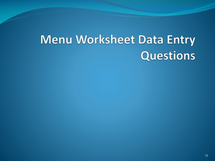 Menu Worksheet Data Entry Questions