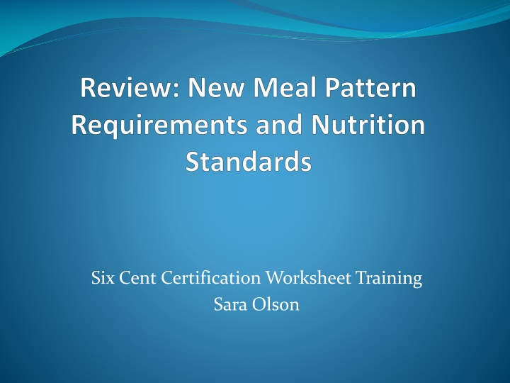 Review new meal pattern requirements and nutrition standards