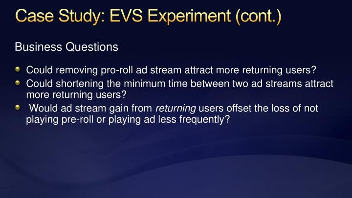 Case Study: EVS Experiment (cont.)