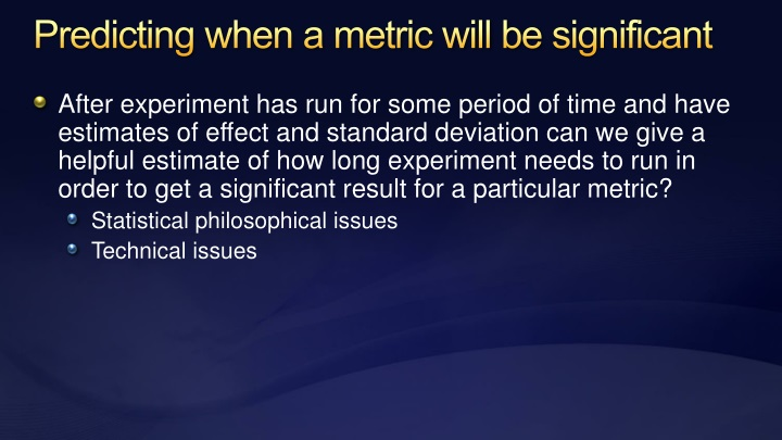 Predicting when a metric will be