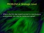 problem at strategic level
