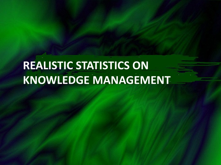 REALISTIC Statistics on Knowledge Management