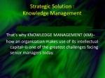 strategic solution knowledge management