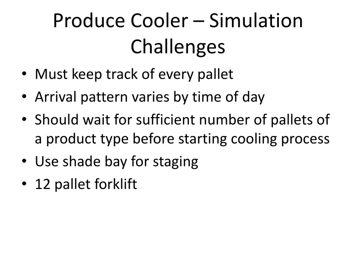 Produce Cooler – Simulation Challenges