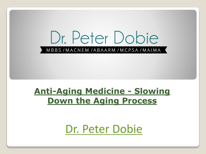 Anti aging medicine slowing down the aging process