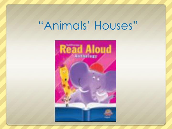 """""""Animals' Houses"""""""
