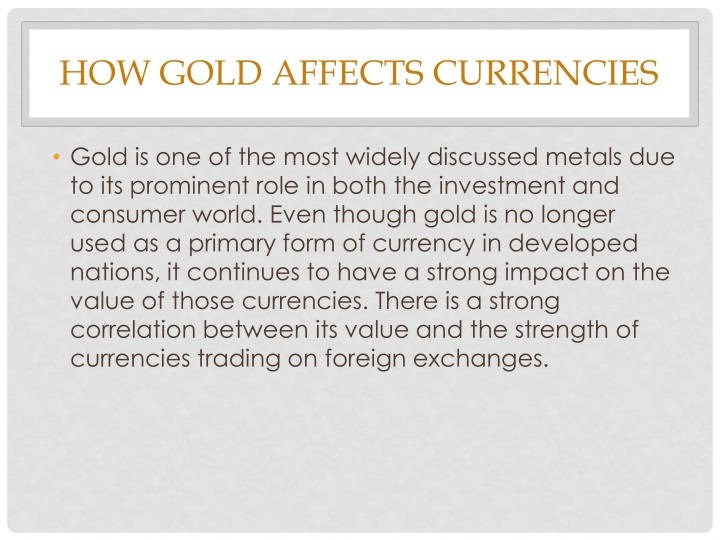 How Gold Affects Currencies