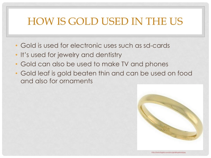 How is gold used in the US