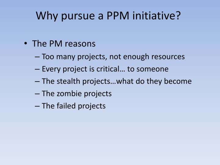 Why pursue a PPM initiative?