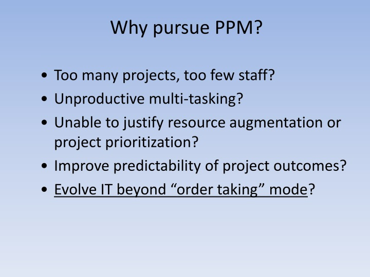 Why pursue PPM?