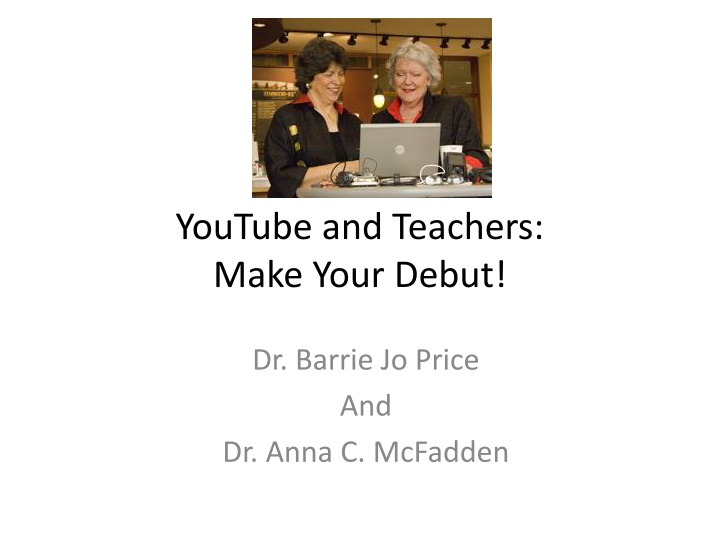 Youtube and teachers make your debut