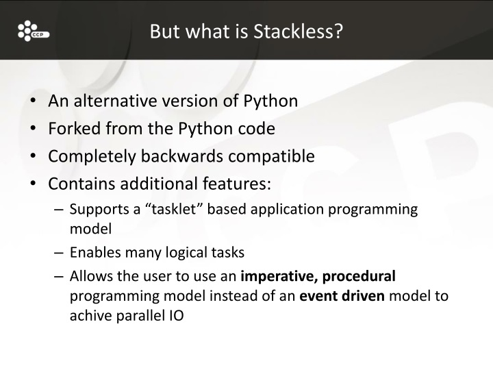 But what is Stackless?