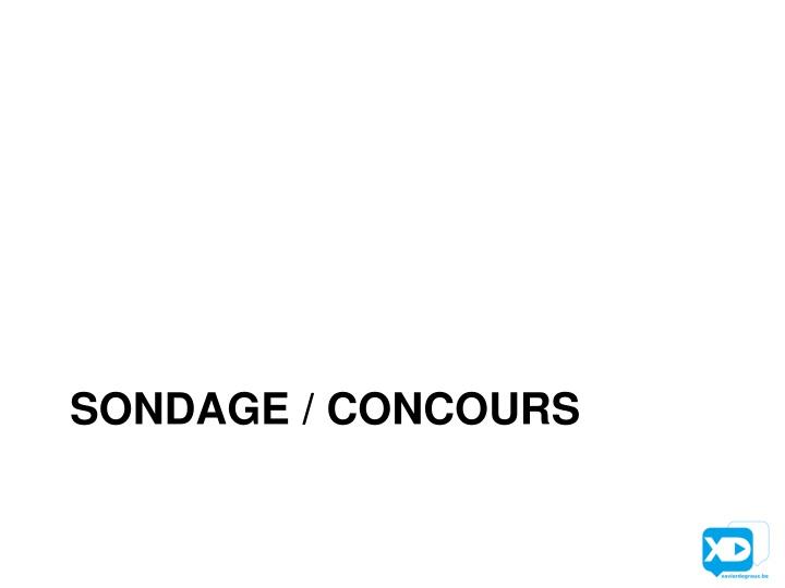 SONDAGE / CONCOURS