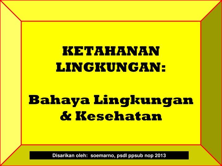KETAHANAN LINGKUNGAN: