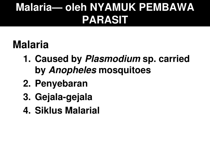 Malaria— oleh NYAMUK PEMBAWA PARASIT